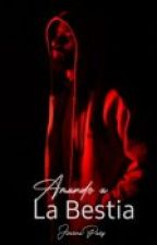 Amando a la Bestia +18 by Mjime18