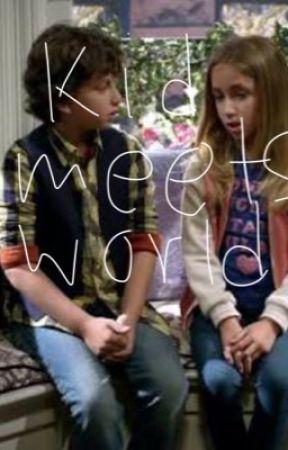 Kid meets World - Kid meets trial - Wattpad