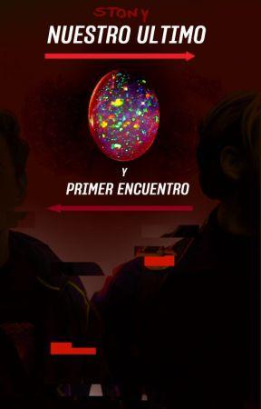 Nuestro Último y Primer Encuentro 》  ♦ ♥ⓢⓣⓞⓝⓨ♥♦ by Pinsty-story