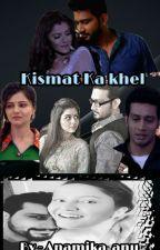 Kismat Ka Khel  by Anamika_anu