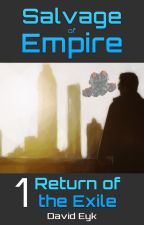 Salvage of Empire: Book 1   Fast-paced Space Opera! by DavidEyk