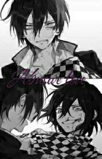 Abusive Love~ ((A kokichi Ouma X Shuichi Saihara FanStory