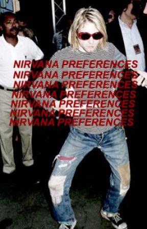 NIRVANA ↝ preferences  by ugh-nirvana