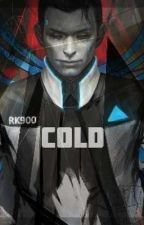 Cold || RK900 (Connor) x Child! Reader || Detroit: Become Human || Bad Ending by LournaWOF
