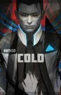 Cold || RK900 (Connor) x Child! Reader || Detroit: Become