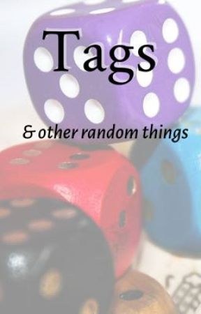 Tags & Other Random Things by immafangirlperson