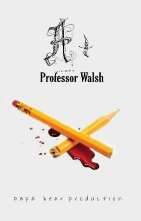 A+, The Death Of Professor Walsh by papa_is_everywhere
