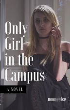 ONLY GIRL IN THE CAMPUS (editing) by nooneelse