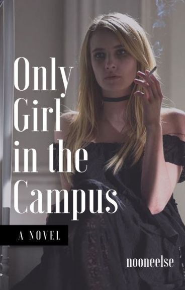 ONLY GIRL IN THE CAMPUS (editing)