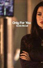 Only For You - Scott McCall [3] by arios2004