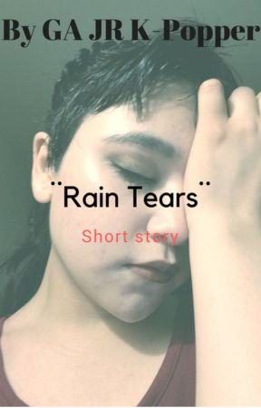 ¨Rain Tears¨ Short Story by GA0JR0Great0Bat