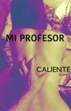 Mi profesor caliente by Yopiismile