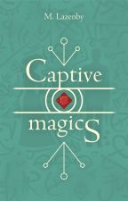 Captive Magics by marzipanlimpet
