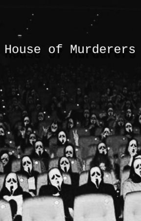 House of Murderers by U_n_r_e_a_l