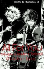 All For You ( Bakugou × Reader × Todoroki )  by Baku-Hoe