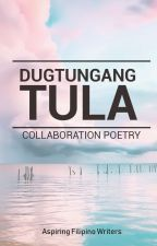 DUGTUNGANG TULA by afw_writers
