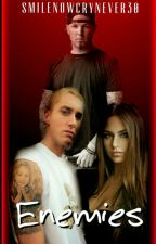 Enemies (An Eminem Fanfic) by smilenowcrynever30