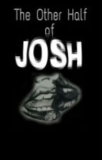 The other half of Josh by ELJB1812