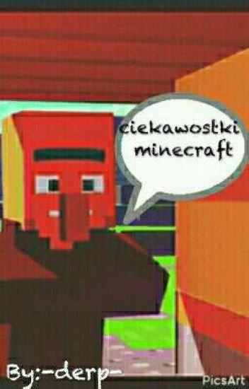 Ciekawostki O Minecraft Derpiq Wattpad