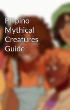 Filipino Mythical Creatures Guide  by DemigodofCrops