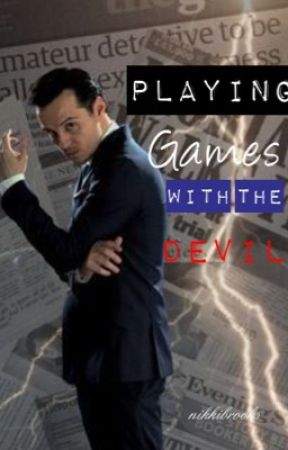 Playing Games With The Devil - A Sherlock Fanfiction by nikkibrooks