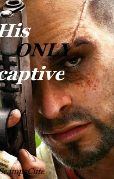 His Only Captive - (Far Cry Fan Fiction)