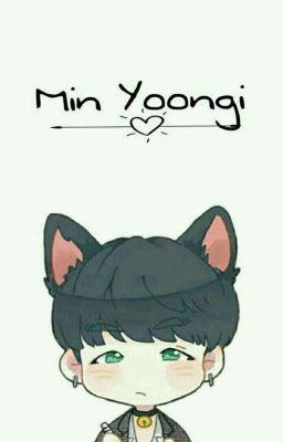 Đọc truyện [TaeGi] Min YoonGi Là Mèo Con
