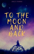 «To the moon and back» by Polly-Tommo