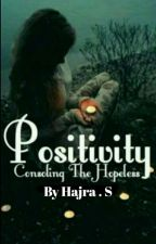 Positivity ~ Consoling The Hopeless | Poetry by TalesOfHerHeart