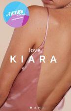 Love, Kiara ✓ by Lord_Raccoon