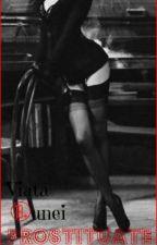 Viaţa unei prostituate 18+ by _Jessicax