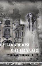 BÜYÜ AKADEMİSİ MACERALARI by hayalperestkalem25
