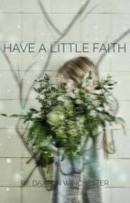 Have A Little Faith (Faith Seed) (discontinued) by we_all_have_secrets_