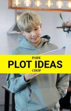 PLOT IDEAS by ParkChop