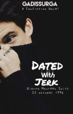 [2] Dated a Jerk • hs by Gadissurga