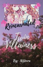 Reincarnated : The Twin Villainess by nijisora