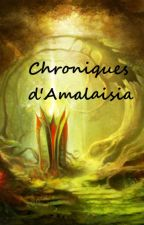 Chroniques d'Amalaisia by Josephine0103