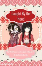Caught By The Hood (PartWolf!Issac Foster/Zack X Reader) by SoulCookiePanda