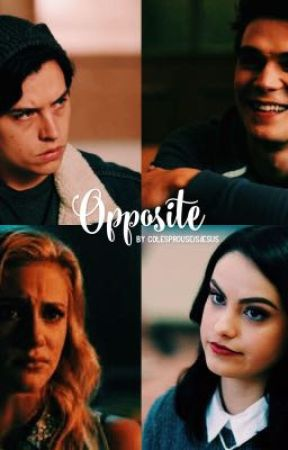Opposite- riverdale au by colesprouseisjesus