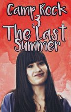 CAMP ROCK 3: The Last Summer-(book1) by sonnymunroe2106