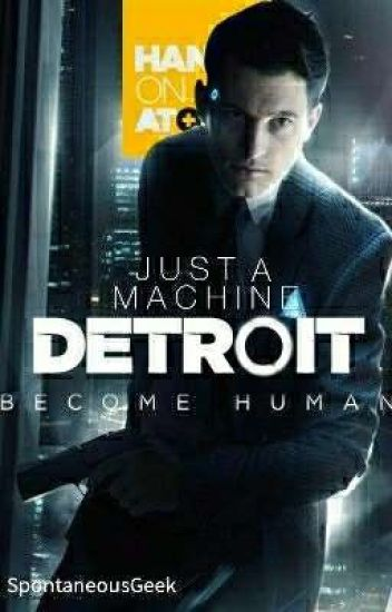 Just a MACHINE | Connor X OC / Reader Detroit: Become Human