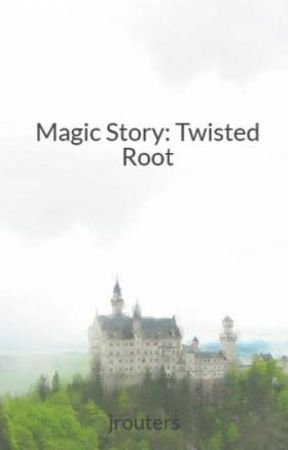 Magic Story: Twisted Root by jrouters