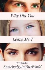 Why Did You Leave Me ? by UneAncienneBlonde