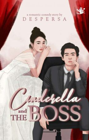 Cinderella And The Boss (Tamat)  by despersa