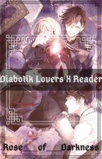 Diabolik Lovers X Reader  by Rose___of___Darkness