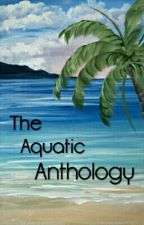 The Aquatic Anthology by thinkingsilver16