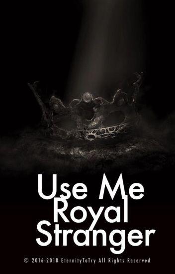 Use Me, Royal Stranger (mxm)