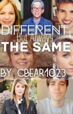 Different, But Always The Same (A YouTuber Fanfic) by cbear1023