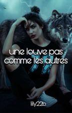 Une Louve pas comme les autres by Lily22b
