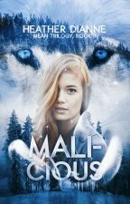 MALICIOUS (MEAN trilogy, #2) by Heather_Dianne